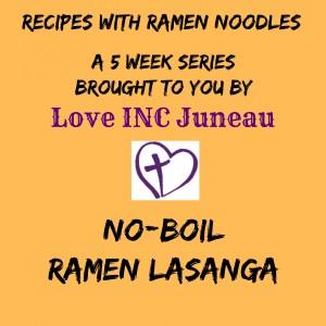 No Boil Ramen Lasagna